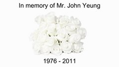 In Memory of Mr. John Yeung