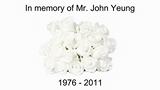 In Memory of Mr. John Yeung