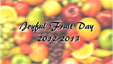 Joyful Fruit Day 2012-2013