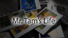 Mr. Tam Interview - His Life