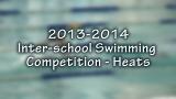 2013-2014 Inter-school Swimming Competition: Heats