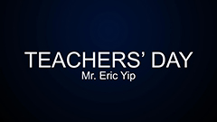 Teacher's Day 2014-2015 - Introduction & Mr. Eric Yip