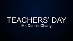 Teacher's Day 2014-2015 - Mr. Dennis Chang