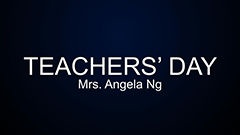 Teachers' Day 2014-2015 - Mrs. Angela Ng