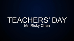 Teachers' Day 2014-2015 - Mr. Ricky Chan
