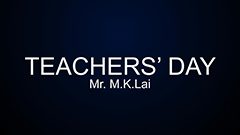 Teachers' Day 2014-2015 - Mr. M.K. Lai
