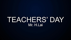 Teachers' Day 2014-2015 - Mr. H.Lai
