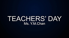 Teachers' Day 2014-2015 - Ms. Y.M. Chan