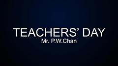 Teachers' Day 2014-2015 - Mr. P.W. Chan