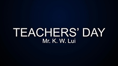 Teachers' Day 2014-2015 - Mr. K.W.Lui