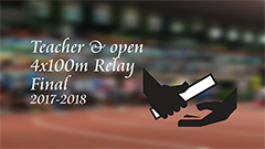 Teacher and Open 4x100m Relay Final 2017-2018