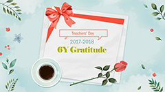 Teachers' Day 2017-2018 - 6Y Gratitude