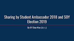 Sharing by Student Ambassador 2018 and SOY Election 2019